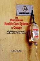 The Vietnamese Health Care System in Change PDF