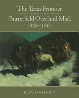The Texas Frontier and the Butterfield Overland Mail  1858   1861 PDF
