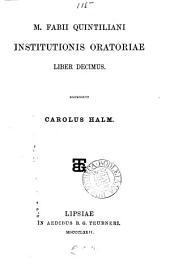 M. Fabii Quintiliani Institutionis oratoriae liber decimus, recens. C. Halm