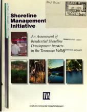 Shoreline Management Initiative: an Assessment of Residential Shoreline Development Impacts in the Tennessee Valley: Environmental Impact Statement, Volume 1