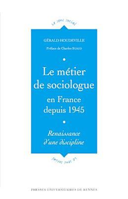 Le m  tier de sociologue en France depuis 1945 PDF