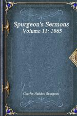 Spurgeon's Sermons Volume 11: 1865