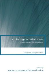 EU Foreign Relations Law: Constitutional Fundamentals
