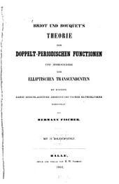 Briot u. [Jean Claude] Bouquet's Theorie der doppelt-periodischen Functionen und insbesondere der elliptischen Transcendenten