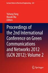 Proceedings of the 2nd International Conference on Green Communications and Networks 2012 (GCN 2012):: Volume 2