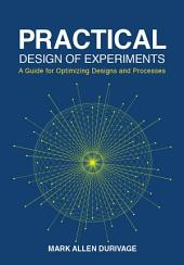 Practical Design of Experiments (DOE): A Guide for Optimizing Designs and Processes