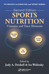 Sports Nutrition: Vitamins and Trace Elements, Second Edition, Edition 2