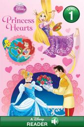 Disney Princess: Princess Hearts: A Disney Read-Along (Level 1)