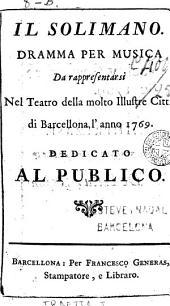 Il Solimano: dramma per musica da rappresentarsi nel teatro della molto illustre città di Barcellona l'anno 1769