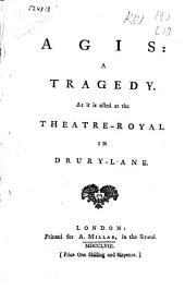 Agis: A Tragedy. As it is Acted at the Theatre-Royal in Drury-Lane, Volume 4