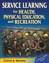 Service Learning for Health  Physical Education  and Recreation PDF