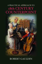 A Practical Approach to 18th Century Counterpoint: Revised Edition