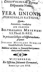 Christologias Sacrae Disputatio Nona De Vera Unionis Personalis Ratione