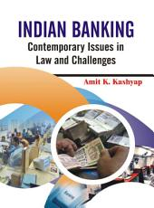INDIAN BANKING: Contemporary Issues in Law and Challenges