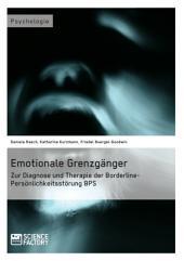 Emotionale Grenzgänger. Zur Diagnose und Therapie der Borderline-Persönlichkeitsstörung BPS