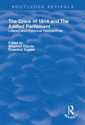 The Crisis of 1614 and The Addled Parliament PDF