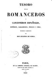 Tesoro de los romanceros y cancioneros españoles, históricos, caballerescos, moriscos y otros