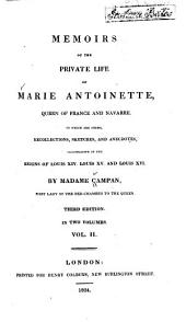 Memoirs of the Private Life of Marie Antoinette, Queen of France and Navarre: Volume 2