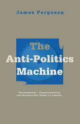 Anti Politics Machine PDF