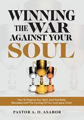 Winning the War Against Your Soul PDF