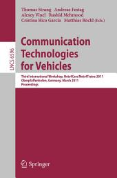 Communication Technologies for Vehicles: Third International Workshop, Nets4Cars/Nets4Trains 2011, Oberpfaffenhofen, Germany, March 23-24, 2011, Proceedings