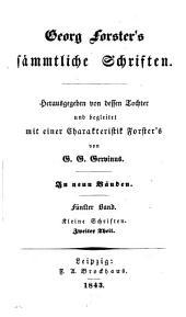 Georg Forster's sämmtliche Schriften, herausg. von G.G. Gervinus: Volume 5