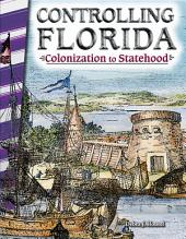Controlling Florida: Colonization to Statehood