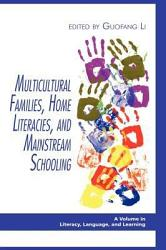 Multicultural Families Home Literacies And Mainstream Schooling Book PDF