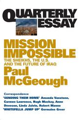 Quarterly Essay 14 Mission Impossible: The Sheikhs, the U.S. and the Future of Iraq
