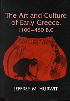 The Art and Culture of Early Greece  1100 480 B C