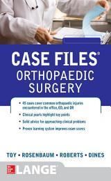 Case Files Orthopaedic Surgery