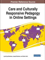 Care And Culturally Responsive Pedagogy In Online Settings Book PDF
