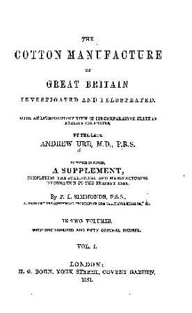 The cotton manufacture of Great Britain investigated and illustrated PDF