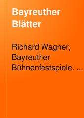 Bayreuther Blätter: Deutsche Zeitschrift im Geiste Richard Wagners ...