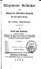 Allgemeine Geschichte vom Anfang der historischen Kenntniss bis auf unsere Zeiten: für denkende Geschichtfreunde bearbeitet, Band 1