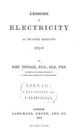 Lessons in Elecricity at the Royal Institution, 1875-6