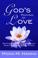 God's Promises of Love: 30 Christan Devotions about God's Love and Acceptance (God's Love Book 2) by Mona M. Hanna