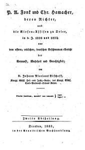 P. A. Fonk und Chr. Hamacher, deren Richter und die Riesen-Assisen zu Trier, in d. J. 1820 und 1822 vor dem offnen, redlichen, deutschen Geschworenen-Gericht der Vernunft, Wahrheit und Gerechtigkeit: Band 2