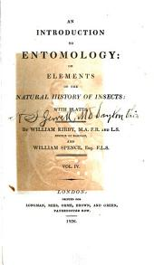 An introduction to entomology: or Elements of the natural history of insects: with plates, Volume 4