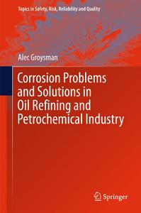Corrosion Problems and Solutions in Oil Refining and Petrochemical Industry