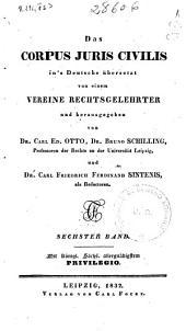 Das corpus juris civilis in's Deutsche übersetzt: Band 6