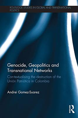 Genocide  Geopolitics and Transnational Networks PDF