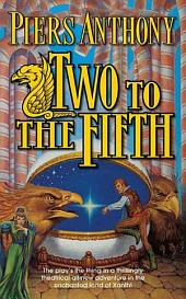 Two to the Fifth: An Adventure in the Land of Xanth