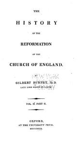 The history of the Reformation of the Church of England: Volume 2, Part 2