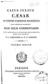Caius Julius Caesar: ad codices parisinos recensitus, cum varietate lectionum