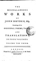 THE MISCELLANEOUS WORKS OF JOHN DRYDEN  Esq  Containing All His ORIGINAL POEMS  TALES  AND TRANSLATIONS  IN FOUR VOLUMES  PDF