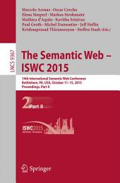 The Semantic Web - ISWC 2015: 14th International Semantic Web Conference, Bethlehem, PA, USA, October 11-15, 2015, Proceedings, Part 2