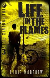 The Phoenix Files: Life in Flames: Life in Flames