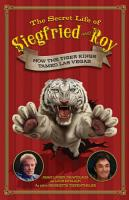 The Secret Life of Siegfried and Roy PDF