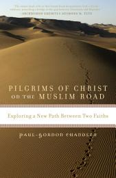 Pilgrims of Christ on the Muslim Road